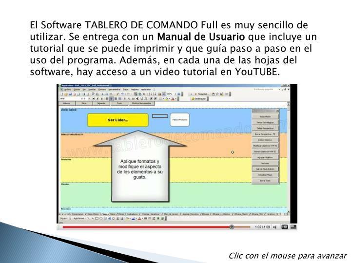 El Software TABLERO DE COMANDO Full es muy sencillo de utilizar. Se entrega con un