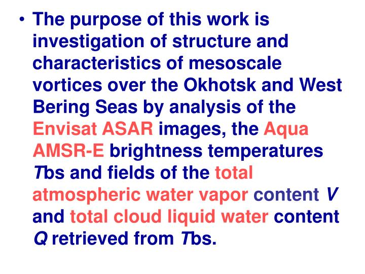 The purpose of this work is investigation of structure and characteristics of mesoscale vortices ove...
