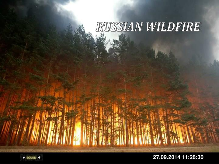 RUSSIAN WILDFIRE
