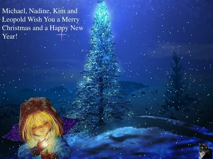Michael, Nadine, Kim and Leopold Wish You a Merry Christmas and a Happy New Year!