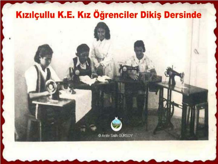Kızılçullu K.E. Kız Öğrenciler Dikiş Dersinde