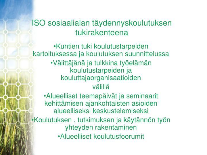 ISO sosiaalialan täydennyskoulutuksen tukirakenteena