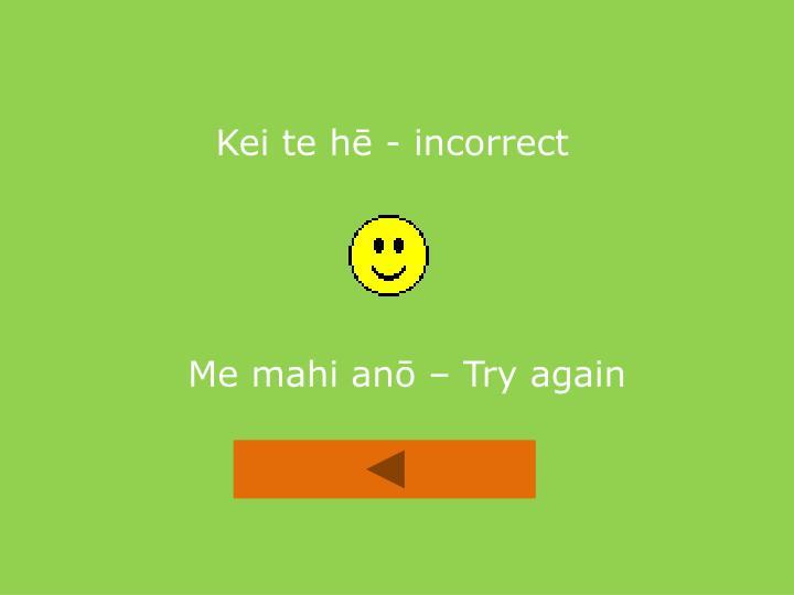 Kei te hē - incorrect