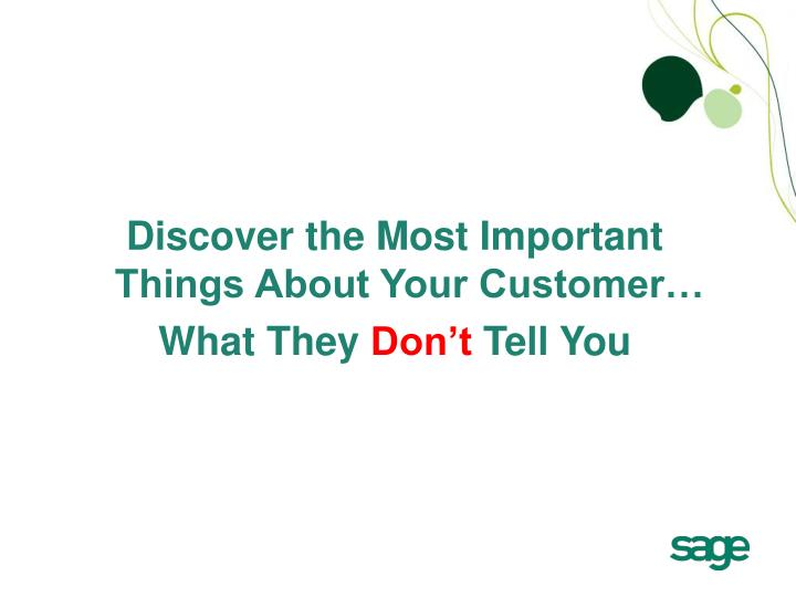 Discover the Most Important Things About Your Customer…