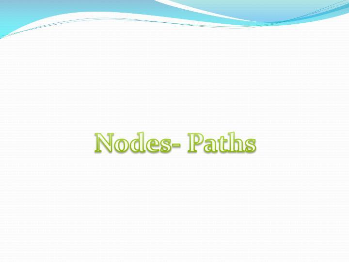 Nodes- Paths