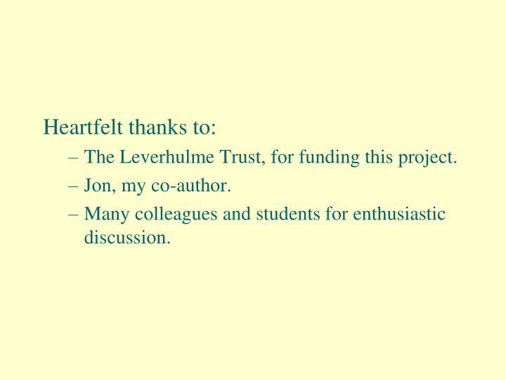Heartfelt thanks to: