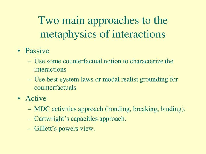 Two main approaches to the metaphysics of interactions