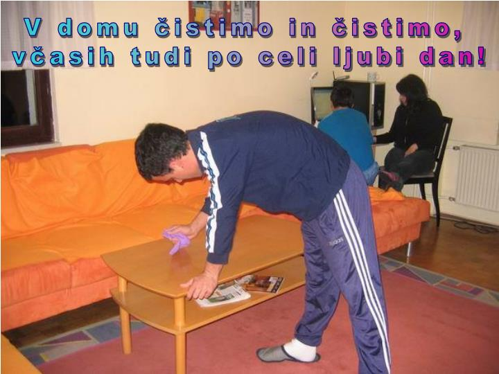 V domu čistimo in čistimo,