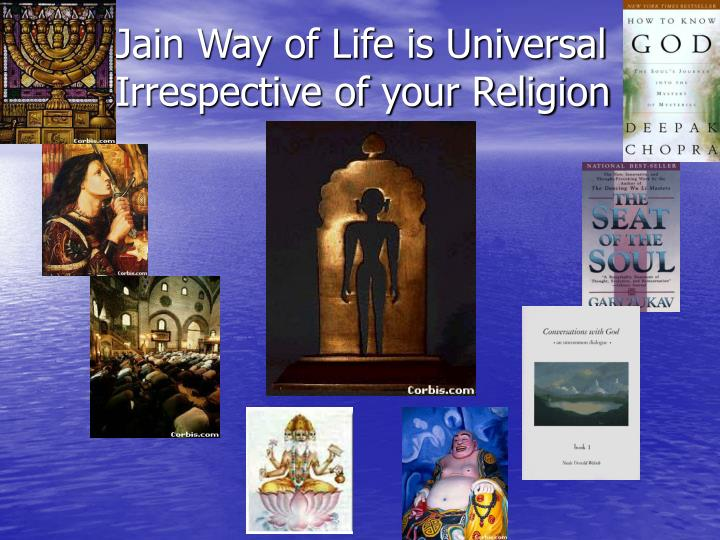 Jain Way of Life is Universal Irrespective of your Religion