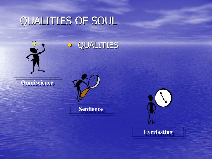 QUALITIES OF SOUL