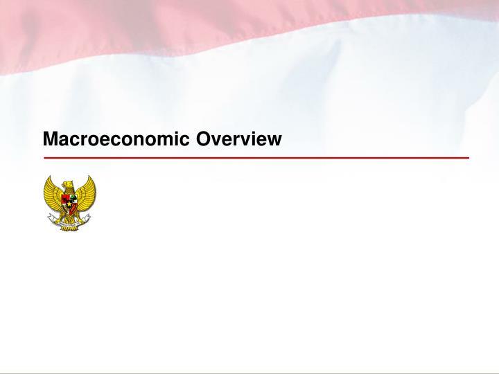 Macroeconomic Overview