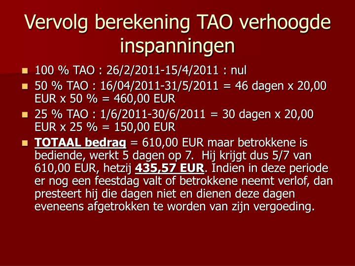 Vervolg berekening TAO verhoogde inspanningen