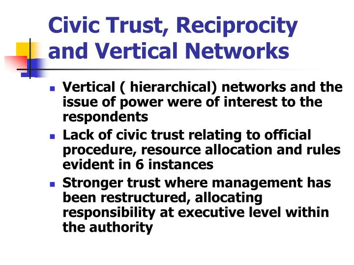 Civic Trust, Reciprocity and Vertical Networks