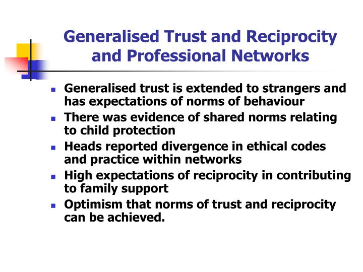 Generalised Trust and Reciprocity and Professional Networks