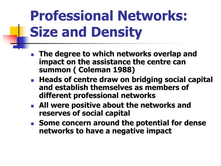 Professional Networks: Size and Density