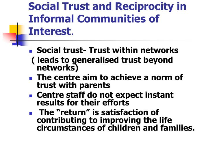 Social Trust and Reciprocity in Informal Communities of Interest