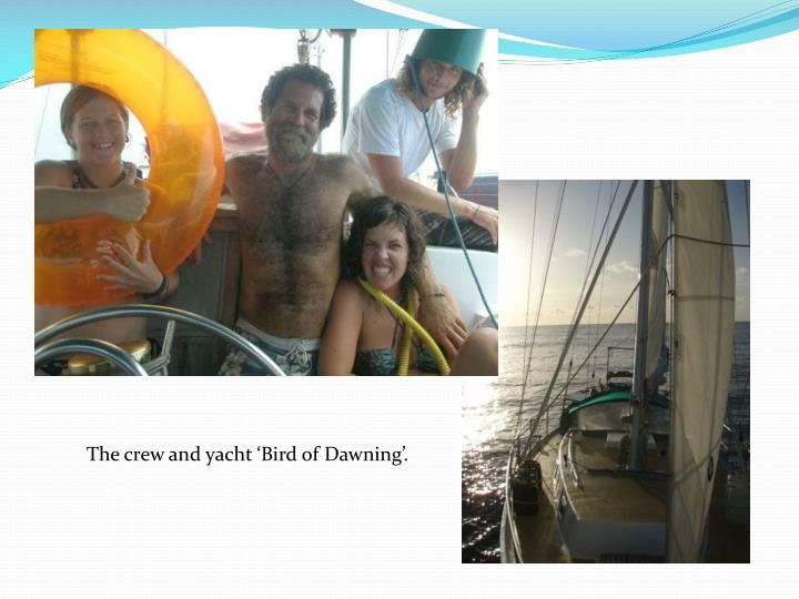 The crew and yacht 'Bird of Dawning'.