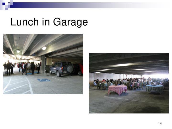 Lunch in Garage