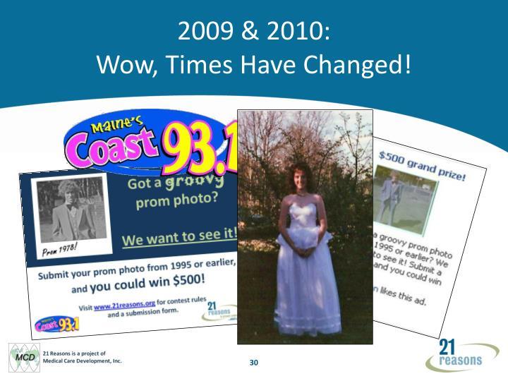 2009 & 2010: