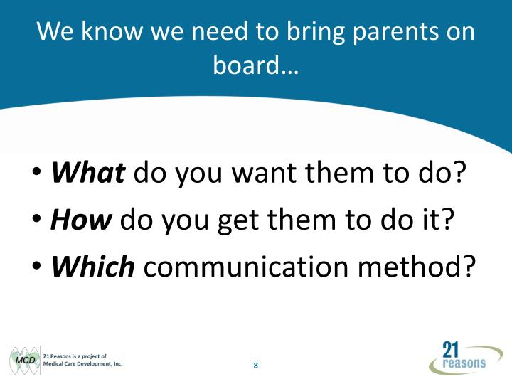 We know we need to bring parents on board…