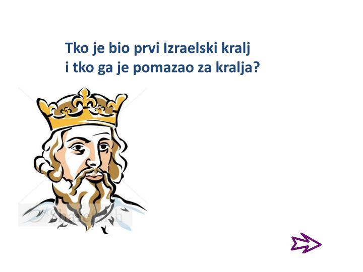 Tko je bio prvi Izraelski kralj
