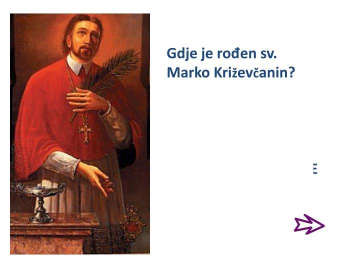 Gdje je rođen sv. Marko Kri