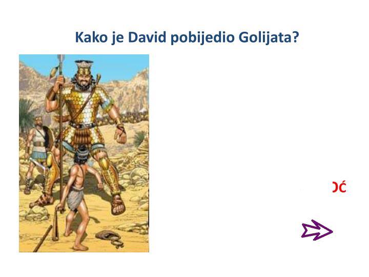 Kako je David pobijedio Golijata?