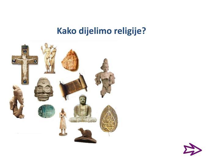 Kako dijelimo religije?