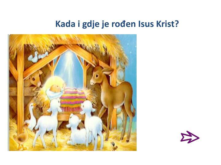 Kada i gdje je rođen Isus Krist?