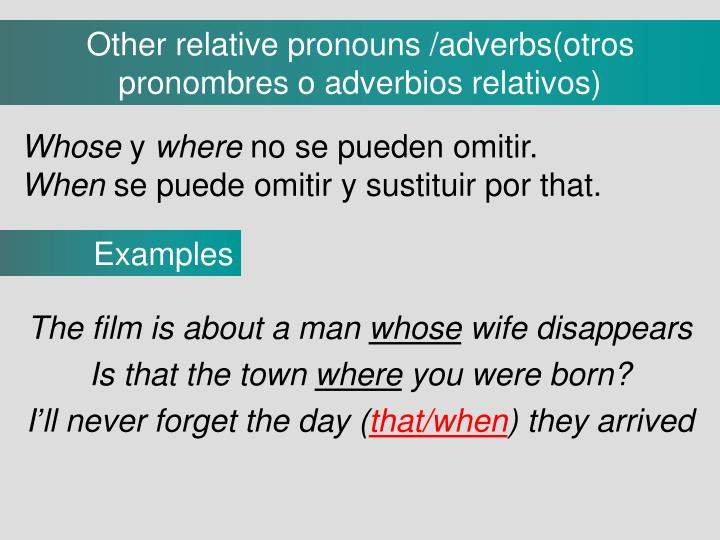 Other relative pronouns /adverbs(otros pronombres o adverbios relativos)