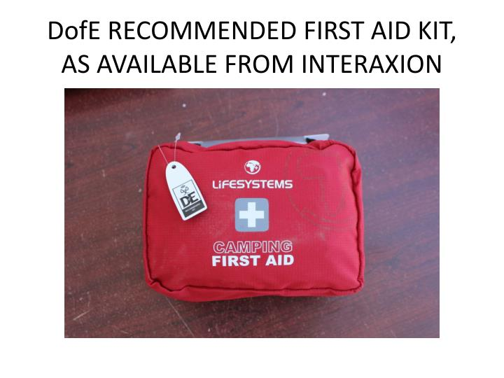 Dofe recommended first aid kit as available from interaxion