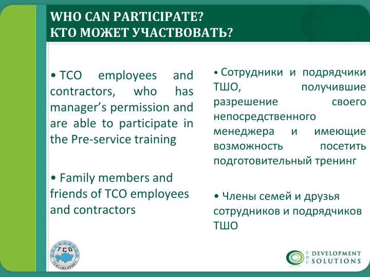 TCO employees and contractors, who has manager's permission and are able to participate in the Pre-service training