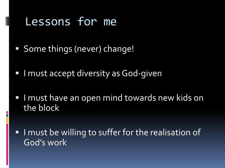 Lessons for me