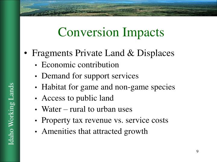 Conversion Impacts