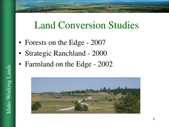 Land Conversion Studies