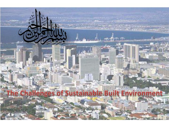 The Challenges of Sustainable Built Environment