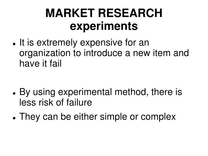 MARKET RESEARCH experiments