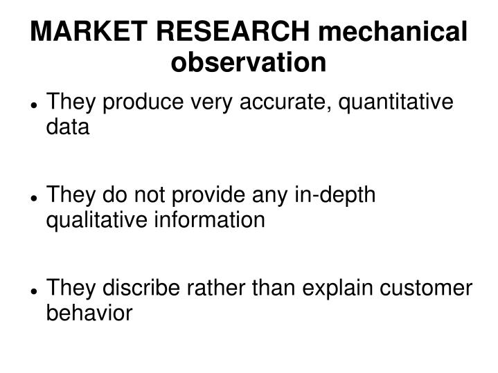 MARKET RESEARCH mechanical observation