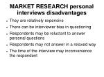 market research personal interviews disadvantages