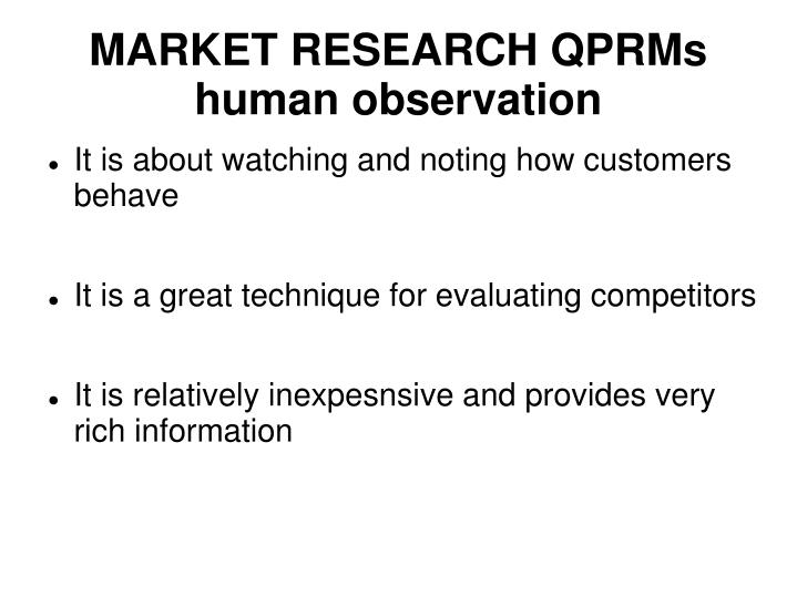 MARKET RESEARCH QPRMs human observation