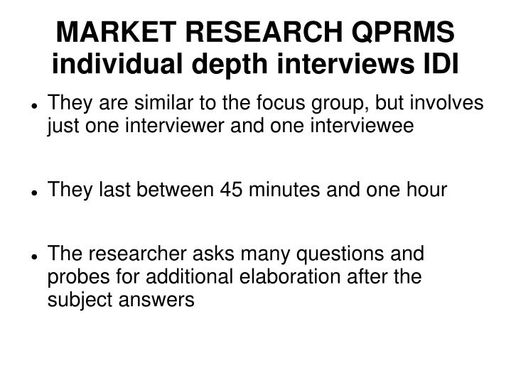 MARKET RESEARCH QPRMS individual depth interviews IDI