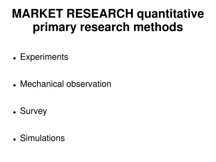 MARKET RESEARCH quantitative primary research methods