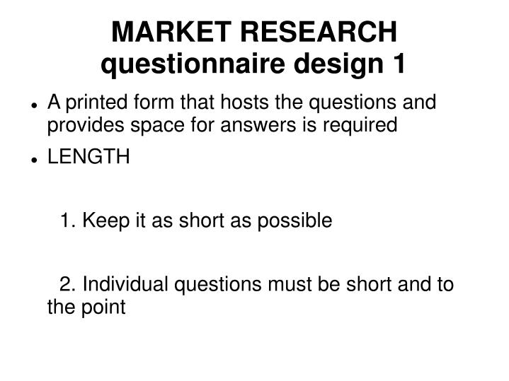 MARKET RESEARCH questionnaire design 1