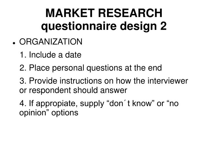 MARKET RESEARCH questionnaire design 2