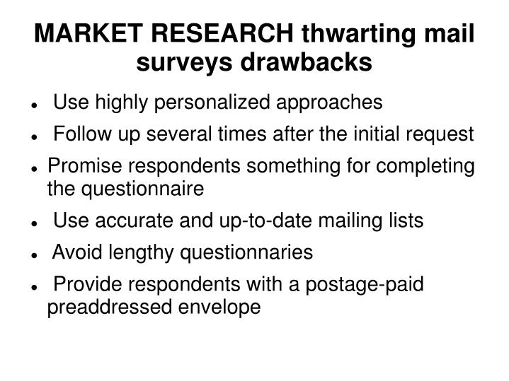 MARKET RESEARCH thwarting mail surveys drawbacks