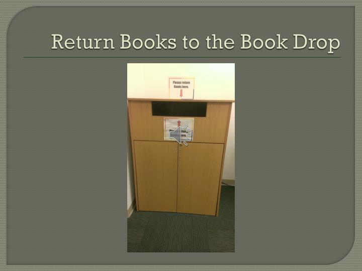 Return Books to the Book Drop