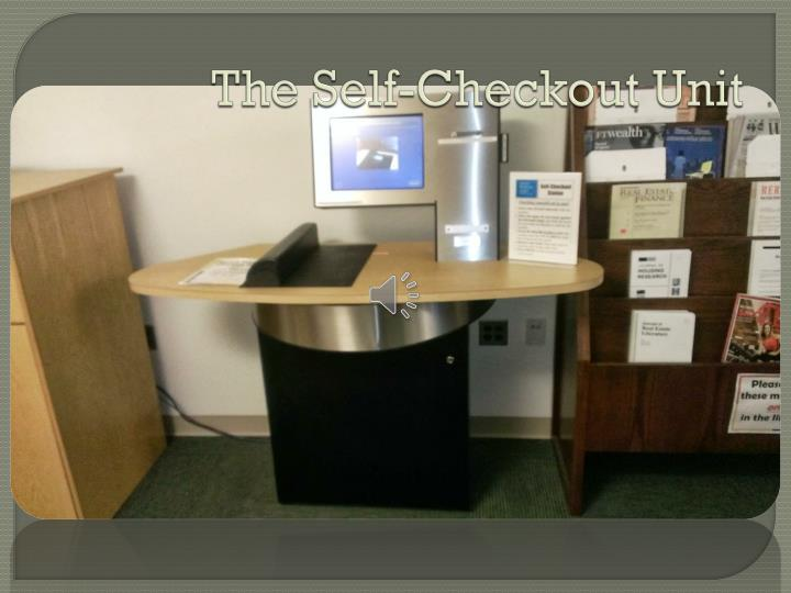 The Self-Checkout Unit