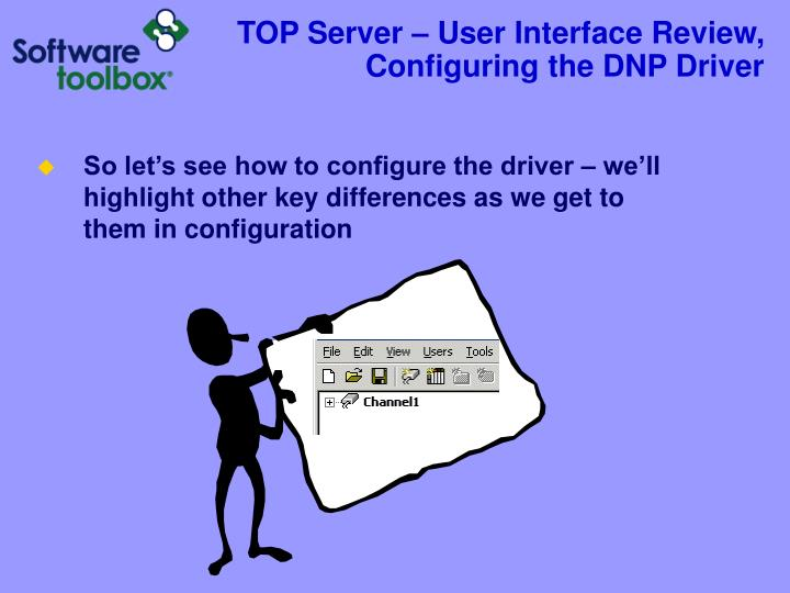 TOP Server – User Interface Review, Configuring the DNP Driver