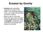 erosion by gravity