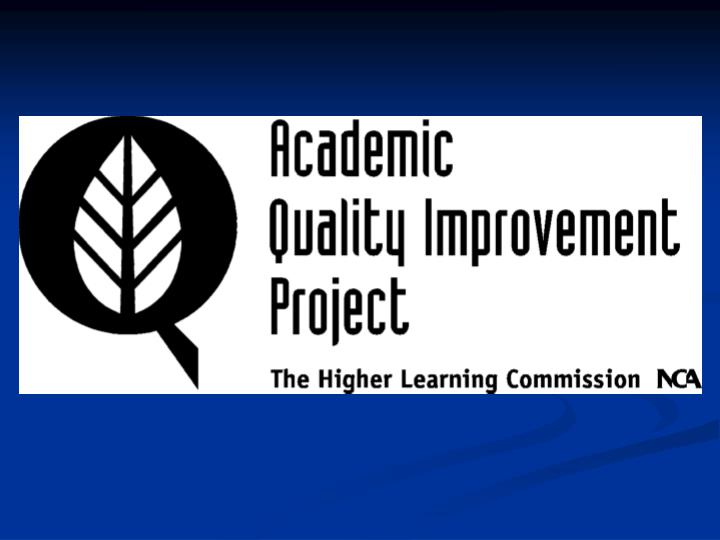 Understanding aqip academic quality improvement project